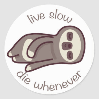 live slow die whenever classic round sticker