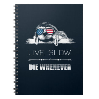 Live Slow Die Whenever, Funny Sloth Gifts Notebook