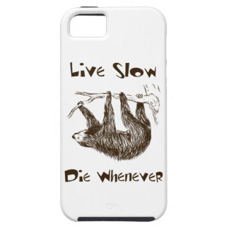 Live Slow. Die Whenever iPhone 5 Case