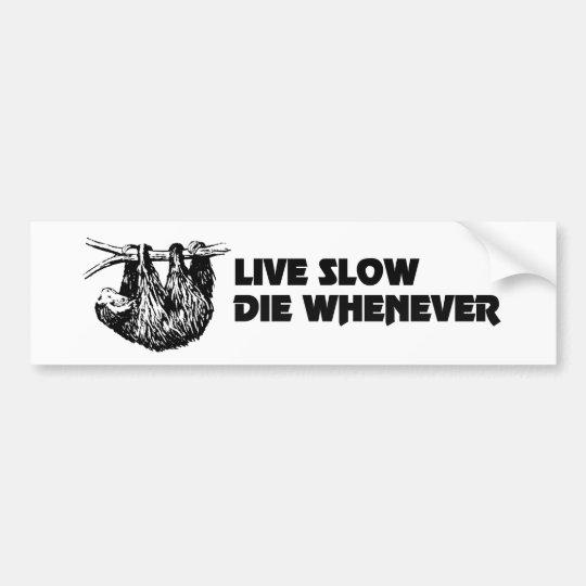 Live slow die whenever sloth bumper sticker