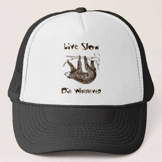 Live Slow. Die Whenever Trucker Hat