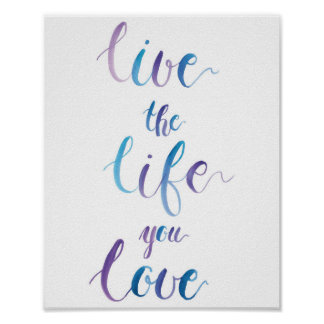 Live the Life You Love  Brush lettering typography Poster