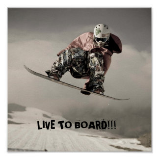 LIVE TO BOARD!!! POSTER