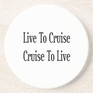 Live To Cruise Cruise To Live Coasters