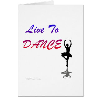 Live To Dance (For Light Colored Products) Greeting Card
