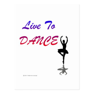 Live To Dance (For Light Colored Products) Postcard