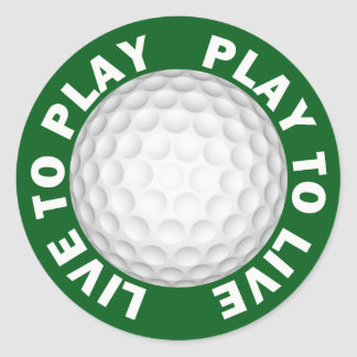 Live To Play, Play To Live Golf Round Sticker