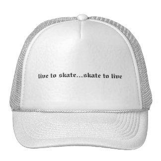 live to skate...skate to live cap