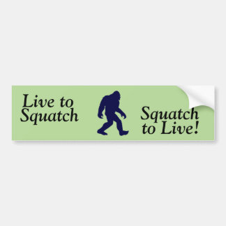 Live to Squatch/Squatch to Live Bumper Sticker