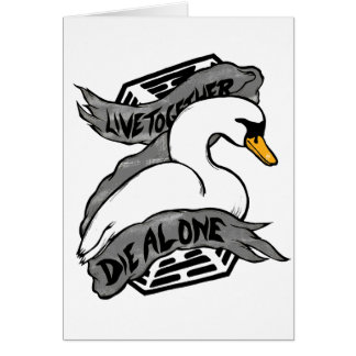 Live Together Die Alone Card