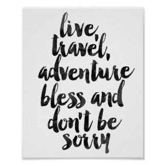 Live Travel Adventure Bless And Don't Be Sorry Poster