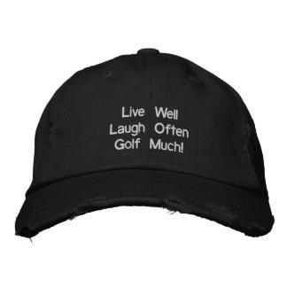 Live Well Laugh Often Golf Much! Hat Embroidered Embroidered Hat