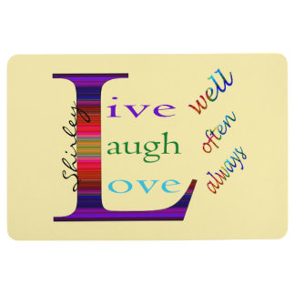 Live Well, Laugh Often, Love Always by STaylor Floor Mat