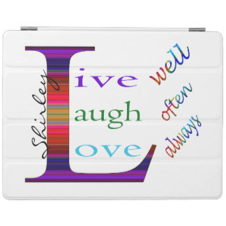 Live Well, Laugh Often, Love Always by STaylor iPad Cover