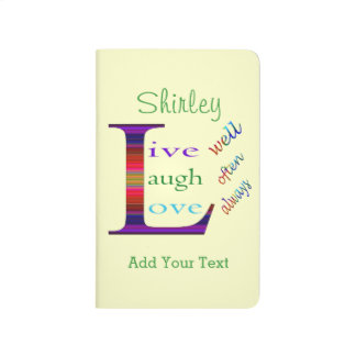 Live Well, Laugh Often, Love Always by STaylor Journals