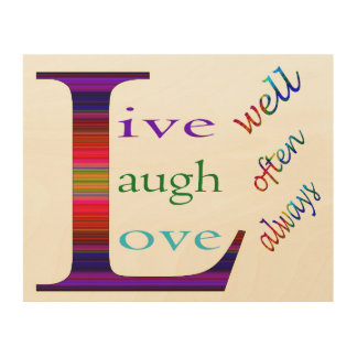 Live Well, Laugh Often, Love Always by STaylor Wood Wall Art