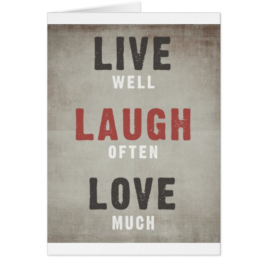 Live Well, Laugh Often, Love Much Card