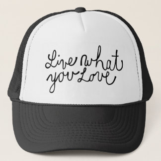 Live What You Love Motivational Slogan Trucker Hat