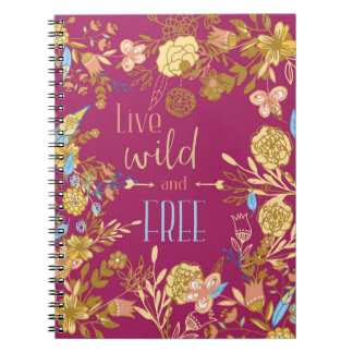 Live Wild and Free Hipster Red Floral Pattern Spiral Notebooks