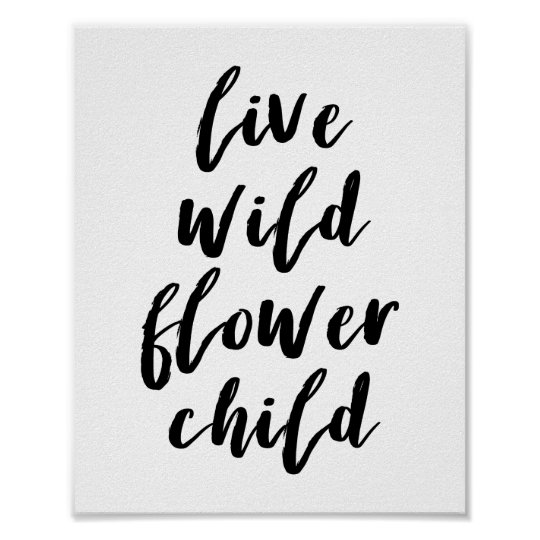 Live Wild Flower Child Quote Poster