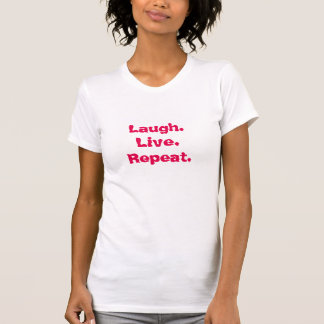 Live with laughter inspirational T-shirt