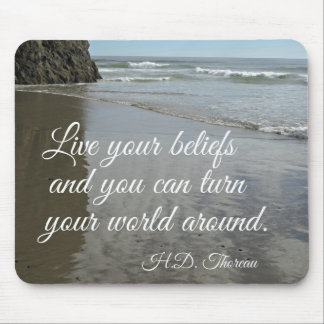 Live your beliefs and you can turn the world... mouse pad