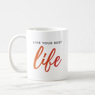 Live your best life coffee mug