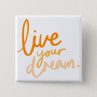 Live your dream Autumn 15 Cm Square Badge