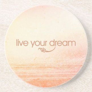 Live Your Dream Drink Coasters