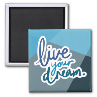 Live Your Dream | Motivational Typography Magnet