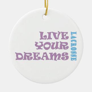 Live Your Lacrosse Dreams Christmas Ornament
