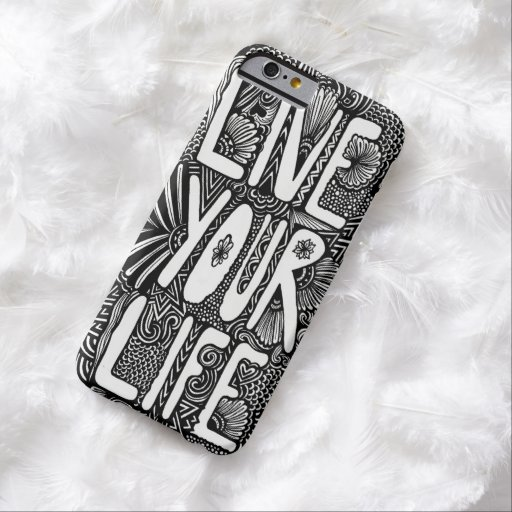 Live Your Life Barely There iPhone 6 Case