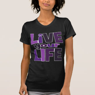 Live Your Life, Love Your Life Purple T-Shirt