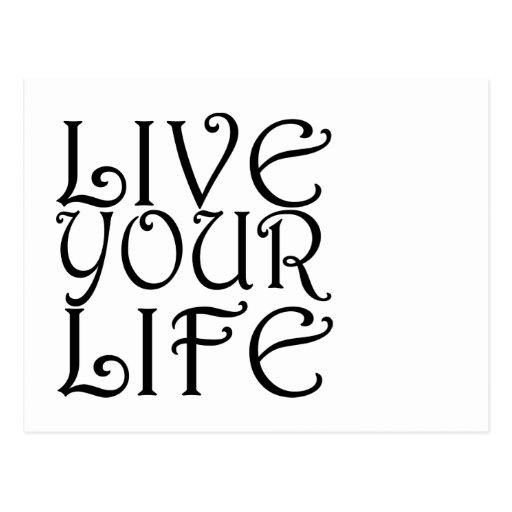 """""""Live Your Life"""" Postcard"""