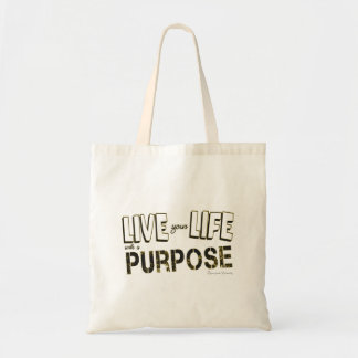Live your life with a purpose