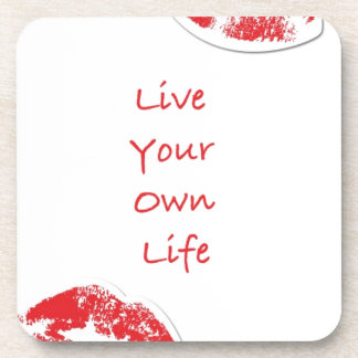 Live Your Own Life Beverage Coasters