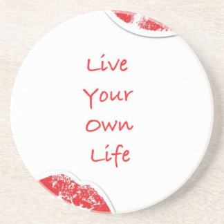 Live Your Own Life Beverage Coaster