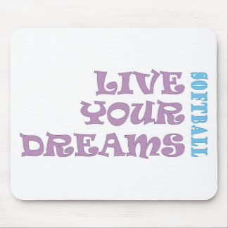 Live Your Softball Dreams Mousepads