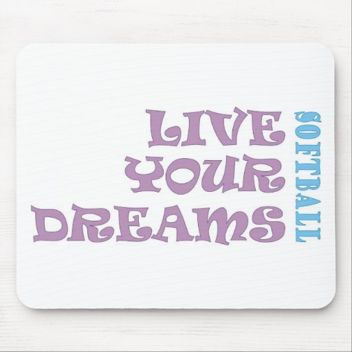 Live Your Softball Dreams Mousepads