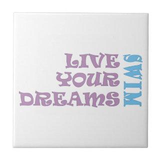 Live Your Swim Dreams Ceramic Tile