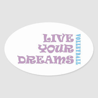 Live Your Volleyball Dreams Oval Sticker