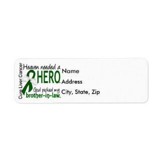 Liver Cancer Heaven Needed a Hero Brother-In-Law Return Address Label