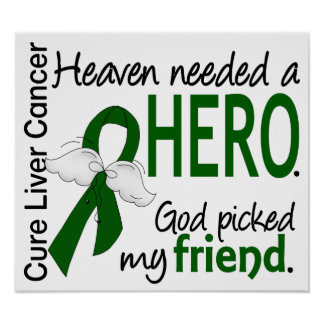 Liver Cancer Heaven Needed a Hero Friend Poster