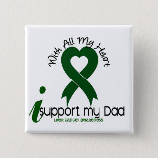 LIVER CANCER I Support My Dad 15 Cm Square Badge