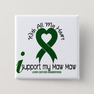 LIVER CANCER I Support My Maw Maw 15 Cm Square Badge