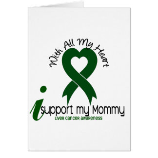 LIVER CANCER I Support My Mommy Greeting Card