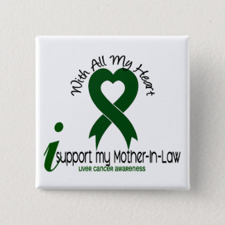 LIVER CANCER I Support My Mother-In-Law 15 Cm Square Badge
