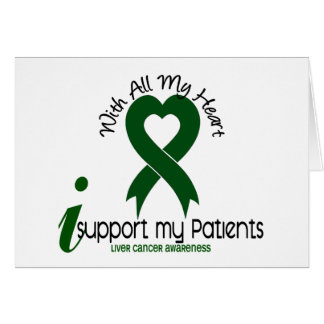 LIVER CANCER I Support My Patients Greeting Card