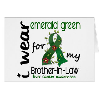 Liver Cancer I Wear Emerald For My Brother-In-Law Greeting Card