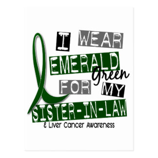 Liver Cancer I Wear Emerald For My Sister-In-Law Postcard